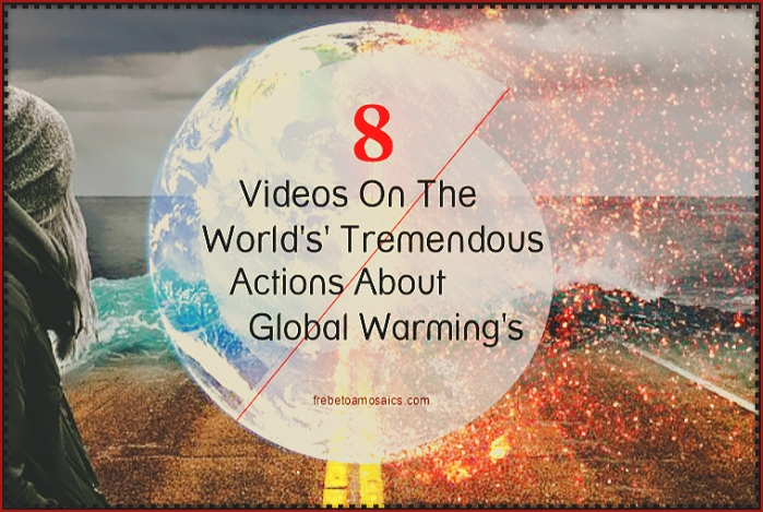 global warming action videos